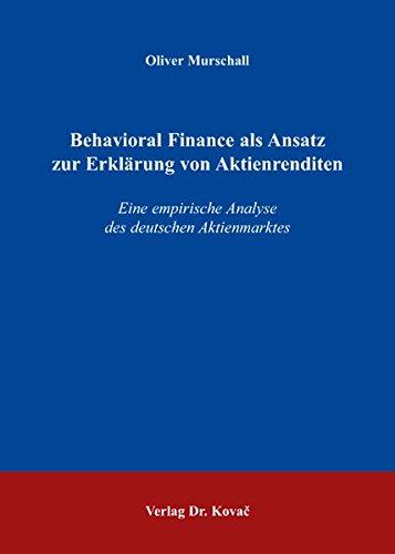 Behavioral Finance Als Ansatz Zur Erklärung Von Aktienrenditen  Eine Empirische Analyse Des Deutschen Aktienmarktes  QM   Quantitative Methoden In Forschung Und Praxis