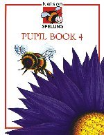 Nelson Spelling Pupil Book 4: The differentiated course for structured spelling