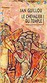 La trilogie d'Arn le Templier, Tome 2 : Le chevalier du Temple par Guillou