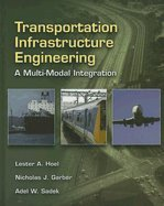 Transportation Infrastructure Engineering (08) by Hoel, Lester A - Garber, Nicholas J - Sadek, Adel W [Hardcover (2007)]