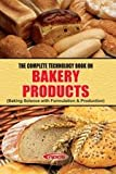 The Complete Technology Book on Bakery Products (Baking Science with Formulation & Production) 3rd Edition