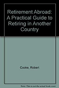 Paperback Retirement Abroad: A Practical Guide to Retiring in Another Country Book