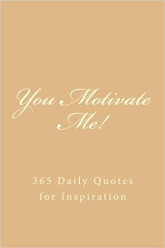 You Motivate Me!: 365 Daily Quotes for Inspiration (A 6 x 9 ...