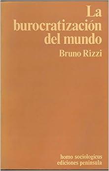 La burocratización del mundo: Amazon.es: Rizzi,Bruno: Libros