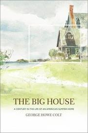 Big House - Century In The Life Of An American Summer Home
