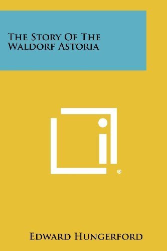 The Story Of The Waldorf Astoria by Edward Hungerford (2012-10-20)