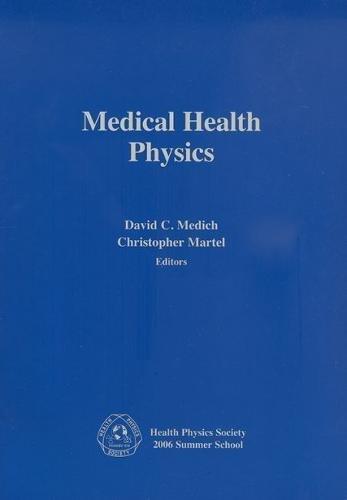 Medical Health Physics: Health Physics Society 2006 Summer School