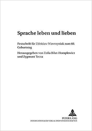 Book Sprache Leben Und Lieben: Festschrift Fuer Zdzislaw Wawrzyniak Zum 60. Geburtstag (Danziger Beitrage Zur Germanistik)