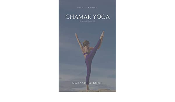CHAMAK YOGA: YOGA FLOW E-BOOK (English Edition) eBook ...