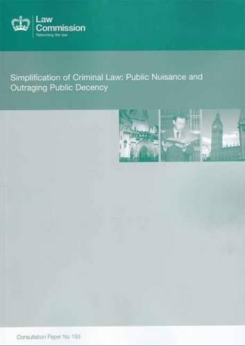 Simplification Of Criminal Law: Public Nuisance And Outraging Public Decency: Law Commission Consultation Paper #193