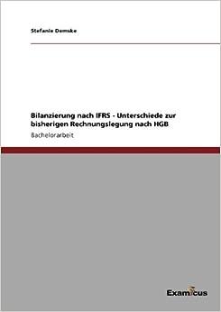 Bilanzierung nach IFRS - Unterschiede zur bisherigen Rechnungslegung nach HGB