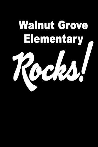 - Walnut Grove Elementary Rocks: School Spirit Notebook Journal for Teachers and Students