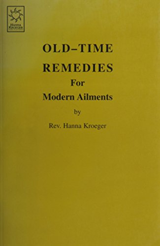 - Old Time Remedies for Modern Ailments