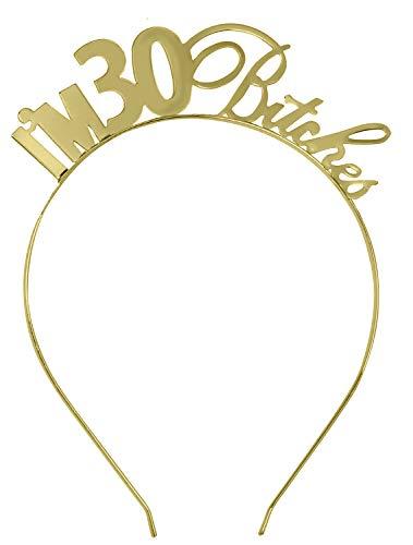 30th Birthday Decorations - I'm 30 Bitches Gold Tiara Crown Headband - Birthday Party Hat for Women - Funny 30th Birthday Gift HdBd(30 Btch) GLD