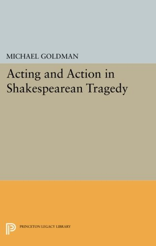 Download Acting and Action in Shakespearean Tragedy (Princeton Legacy Library) pdf epub