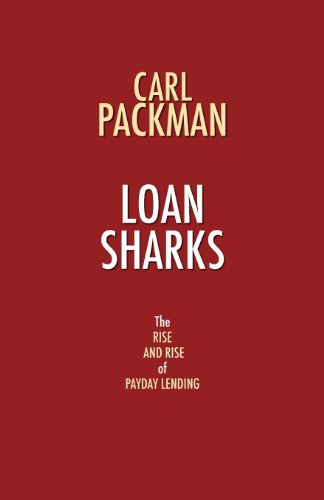Loan Sharks - The Rise and Rise of Payday Lending