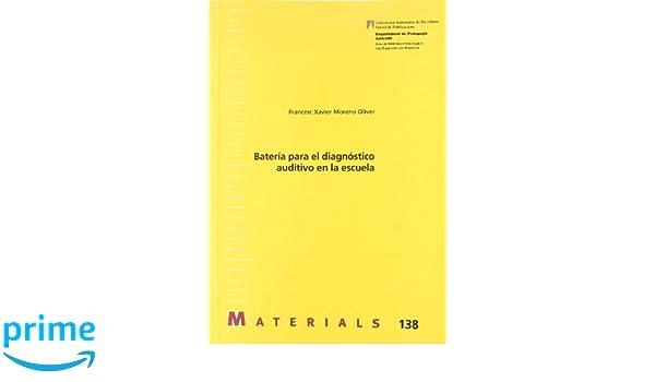 Batera para el diagn—stico auditivo en la escuela Materials: Amazon.es: Francesc Xavier Moreno Oliver: Libros