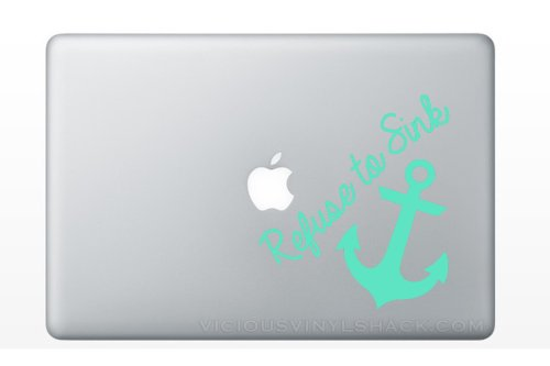 Refuse to Sink Anchor Quote (MINT GREEN) Vinyl Decal Stickers for MacBook Laptop Car Love Forever Birds Always Relationships Feathers Peace Tough Strength Strong Strength Hope Inspiration Glitter