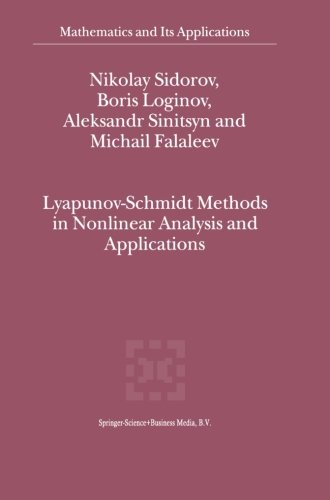 Lyapunov-Schmidt Methods in Nonlinear Analysis and Applications (Mathematics and Its Applications) (Volume 550) by Sidorov Nikolay Loginov Boris Sinitsyn A V