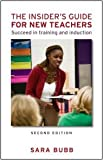 The Insider's Guide for New Teachers: Succeed in Training and Induction, Sara Bubb, 041549933X