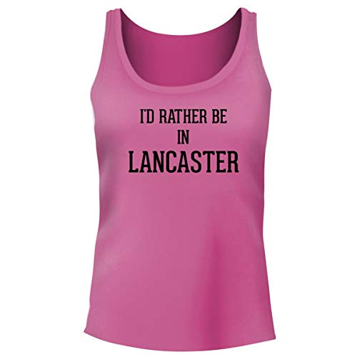 I'd Rather Be in Lancaster - Women's Funny Soft Tank Top, Pink, (Lancaster Pink Watch)