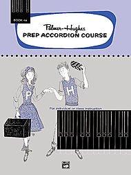 (Palmer-Hughes Prep Accordion Course, Book 4A)
