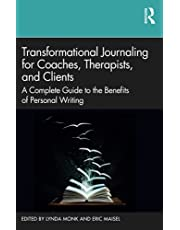 Transformational Journaling for Coaches, Therapists, and Clients: A Complete Guide to the Benefits of Personal Writing