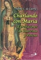 Charlando con María : ejercitaciones de cuaresma y pascua ebook