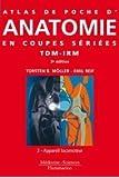 Atlas de poche d'anatomie en coupes sériées TDM-IRM : Volume 3, Appareil locomoteur