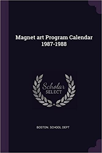 Magnet Art Program Calendar 1987 1988 Boston School Dept
