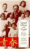 Samuel Ullman and Youth : The Life, the Legacy, Armbrester, Margaret E., 0817306854