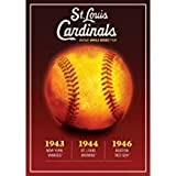 1940s St. Louis Cardinals World Series - 1943 vs. New York Yankees, 1944 vs. St. Louis Browns, 1946 vs. Boston Red Sox