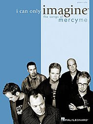 Integrity Music I Can Only Imagine - The Songs Of MercyMe for Piano Solo - Only Hope Music Sheets