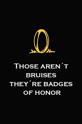Those Aren't Bruises They're Badges Of Honor: Blank Lined Notebook ( Rugby ) Black