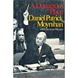 A Dangerous Place, Daniel P. Moynihan and Suzanne Weaver, 0316586994