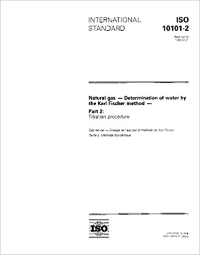 ISO 10101-2:1993, Natural gas -- Determination of water by the Karl Fischer method -- Part 2: Titration procedure