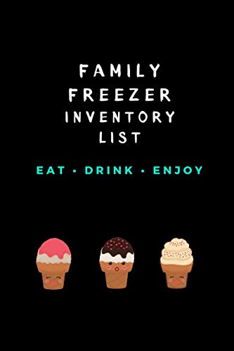 Eat Drink Enjoy: Family Freezer Inventory List: 100 pages to keep track of the refrigerator
