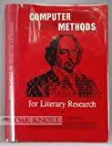 img - for COMPUTER METHODS FOR LITERARY RESEARCH. book / textbook / text book