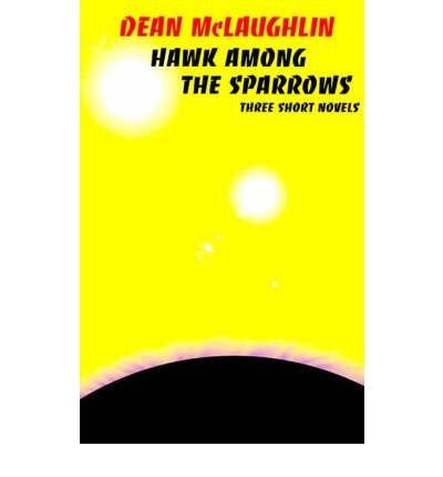 Download { [ HAWK AMONG THE SPARROWS ] } McLaughlin, Dean ( AUTHOR ) Mar-20-2001 Paperback PDF