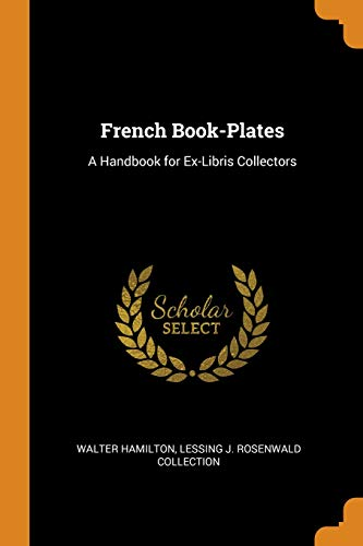 French Book-Plates: A Handbook for Ex-Libris Collectors ()