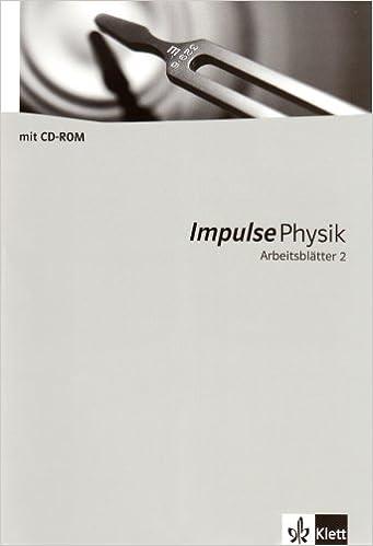Impulse Physik - Arbeitsblätter: Arbeitsblätter mit CD-ROM 7.-10 ...