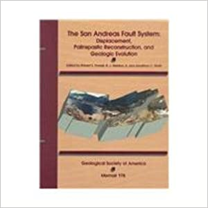 San Andreas Fault System: Displacement, Palinspastic Reconstruction, and Geologic Evolution/Book and Maps (MEMOIR (GEOLOGICAL SOCIETY OF AMERICA))