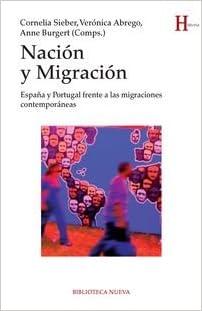 Nación y migración: España y Portugal frente a las migraciones contemporáneas HISTORIA: Amazon.es: VV. AA., Cornelia Sieber, Verónica Abrego, Anne Burgert: Libros