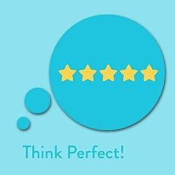 Think Perfect! Perfektionismus ablegen mit Affirmationen
