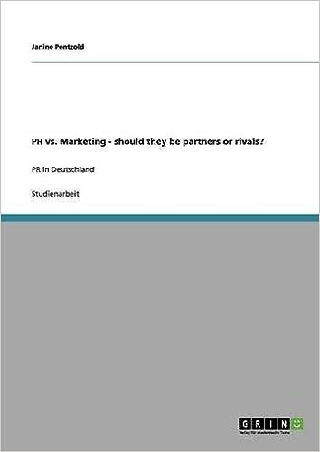 PDF-Dateien zum Herunterladen von kostenlosen E-Books PR vs. Marketing - should they be partners or rivals? (German Edition) by Janine Pentzold PDF