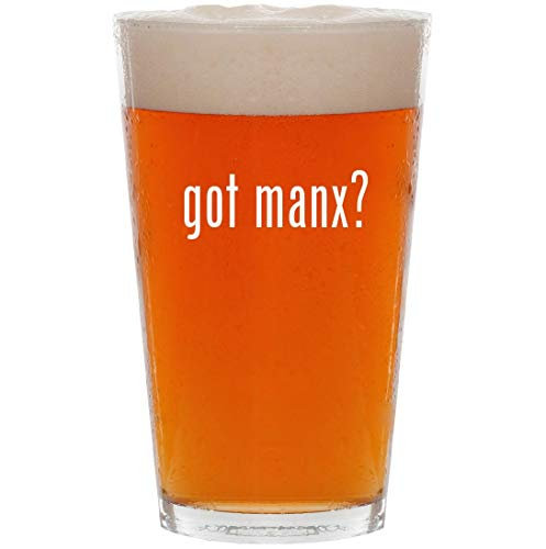 got manx? - 16oz All Purpose Pint Beer Glass
