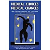 Medical Choices, Medical Chances, Harold Bursztajn, 0440057507