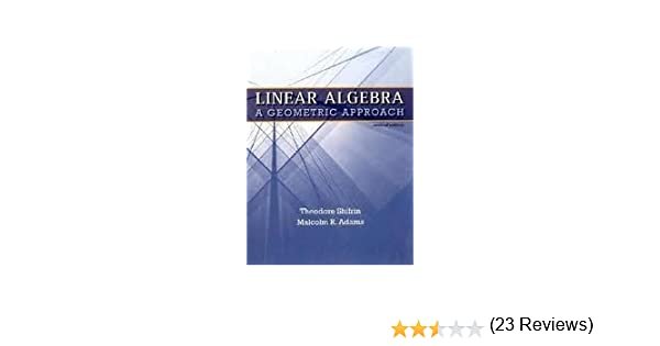 Linear Algebra: A Geometric Approach 2nd (second) edition: Ted ...