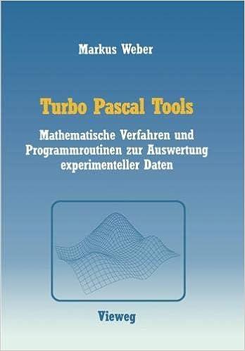 Turbo Pascal Tools: Mathematische Verfahren und Programmroutinen zur Auswertung experimenteller Daten: Amazon.es: Markus Weber: Libros en idiomas ...
