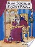 King Solomon Figures It Out, Sari Steinberg, 9654650045